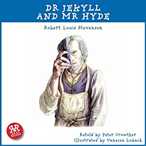 Dr Jekyll and Mr Hyde: An Accurate retelling of a Timeless Classic | [Robert Louis Stevenson, Peter Crowther]