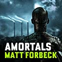 Amortals Audiobook by Matt Forbeck Narrated by Hayward Morse