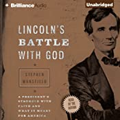 Lincoln's Battle with God: A President's Struggle with Faith and What It Meant for America | [Stephen Mansfield]