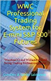 WWC Professional Trading System for E-mini S&P 500 Futures: WOODIE CCI and william R line