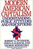 img - for Modern American Capitalism: Understanding Public Attitudes and Perceptions by Robert A. Peterson (1990-11-21) book / textbook / text book