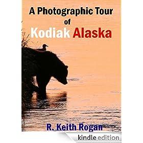 A Photographic Tour of Kodiak Alaska
