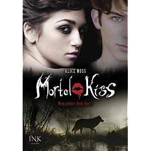 Mortal Kiss: Wem gehört dein Herz?