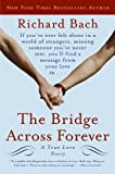 The Bridge Across Forever: A True Love Story (0061148482) by Richard Bach
