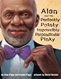 img - for Alan and his Perfectly Pointy Impossibly Perpendicular Pinky book / textbook / text book