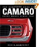 The Complete Book of Camaro: Every Mo...