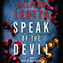 Speak of the Devil: A Novel (       UNABRIDGED) by Allison Leotta Narrated by Tavia Gilbert