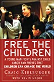 Free The Children: A Young Man Fights Against Child Labor And Proves That Children Can Change The World (Turtleback School  &  Library Binding Edition)