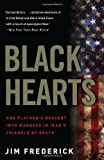 Black Hearts: One Platoons Descent into Madness in Iraqs Triangle of Death