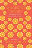 img - for Tangerine Tango: Women Writers Share Slices of Life book / textbook / text book