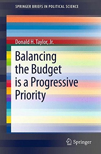 Balancing the Budget is a Progressive Priority (SpringerBriefs in Political Science)