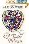 The Lost Tudor Princess: A Life of Ma...