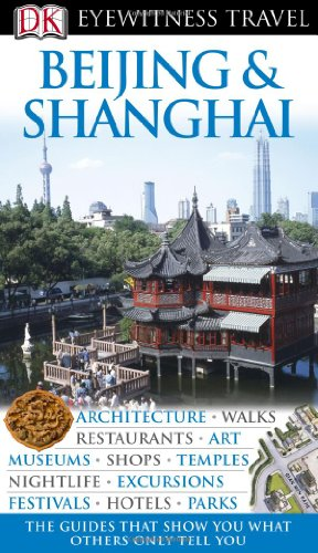 DK Eyewitness Travel Guide to Beijing and Shanghai