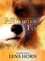 Forgotten Fox (Book 1 of The Celestial Saga)
