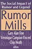 img - for Rumor Mills: The Social Impact of Rumor and Legend (Social Problems and Social Issues) book / textbook / text book