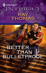 Better Than Bulletproof (Harlequin Intrigue Series)