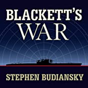 Blackett's War: The Men Who Defeated the Nazi U-boats and Brought Science to the Art of Warfare | [Stephen Budiansky]