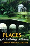 Places: An Anthology of Great Britain (0192115758) by Blythe, Ronald