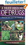 A Brief History of Drugs: From the St...