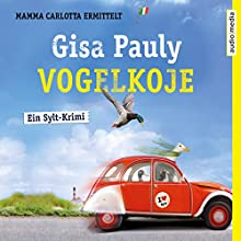 Vogelkoje (Mamma Carlotta 11) Hörbuch von Gisa Pauly Gesprochen von: Christiane Blumhoff