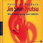 Jin Shin Jyutsu, die Schwingung des Lebens | Felicitas Waldeck