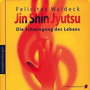 Jin Shin Jyutsu, die Schwingung des Lebens Audiobook