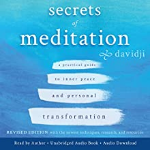 Secrets of Meditation: A Practical Guide to Inner Peace and Personal Transformation, Revised Edition Audiobook by  davidji Narrated by  davidji