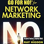 Go for No! for Network Marketing | Richard Fenton,Andrea Waltz,Ray Higdon