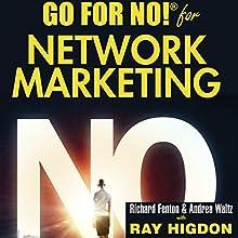 Go for No! for Network Marketing | Livre audio Auteur(s) : Richard Fenton, Andrea Waltz, Ray Higdon Narrateur(s) : Richard Fenton, Andrea Waltz, Ray Higdon, Galel Fajardo