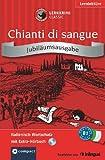 Chianti di sangue. Compact Lernkrimi. Italienisch Wortschatz - Niveau B1. Jubiläumsausgabe mit extra Hörbuch auf CD