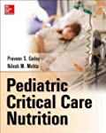 Pediatric Critical Care Nutrition