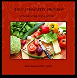 Quick Healthy Recipes: Fundraiser for Literacy Cookbook