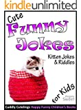 Cute Funny Jokes Book: KITTEN Jokes & Riddles for Kids: (Early Readers Age 6-8) (Cuddly Cutelings Happy Funny Children's Books) (English Edition)