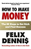 img - for How to Make Money: The 88 Steps to Get Rich and Find Success book / textbook / text book