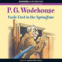 Uncle Fred in the Springtime (       UNABRIDGED) by P.G. Wodehouse Narrated by Jonathan Cecil