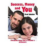 """Success, Money and You: Everybody knows how to become a millionaire (English Edition)von """"Fred Sch�fer"""""""