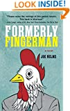 Formerly Fingerman: A Novel