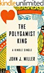 The Polygamist King: A True Story of...