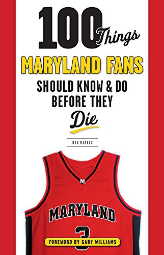100-Things-Maryland-Fans-Should-Know-Do-Before-They-Die-100-Things-Fans-Should-Know