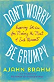 Dont Worry, Be Grumpy: Inspiring Stories for Making the Most of Each Moment