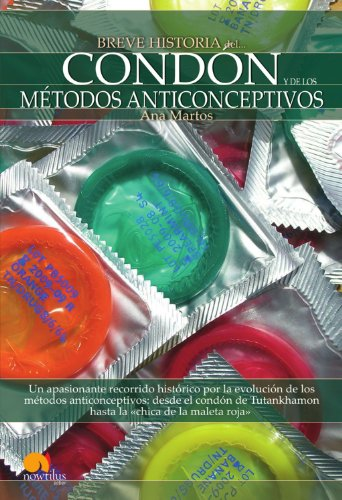 Breve Historia del cond n y de los m todos anticonceptivos (Spanish Edition)