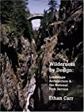 img - for By Ethan Carr Wilderness by Design: Landscape Architecture and the National Park Service book / textbook / text book