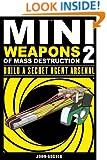 Mini Weapons of Mass Destruction 2: Build a Secret Agent Arsenal