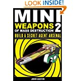 Mini Weapons of Mass Destruction 2: Build a Secret Agent Arsenal