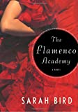 The Flamenco Academy (1400040841) by Bird, Sarah