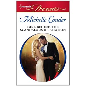 Girl Behind the Scandalous Reputation (Harlequin Presents)
