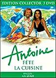 echange, troc Antoine : Antoine fête la cuisine - Édition Collector 3 DVD
