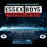 Essex Boys: The Final Word: No More Myths, No More Lies - The Definitive Story | Bernard O'Mahoney