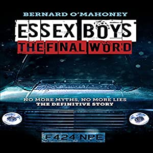 Essex Boys: The Final Word Audiobook