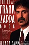 The Real Frank Zappa Book (0671705725) by Zappa, Frank